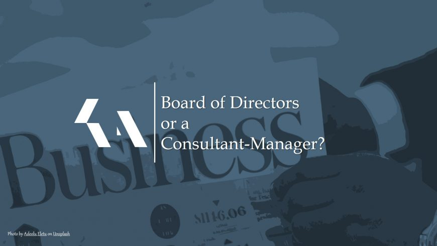 Board of Directors or a Consultant-Manager?