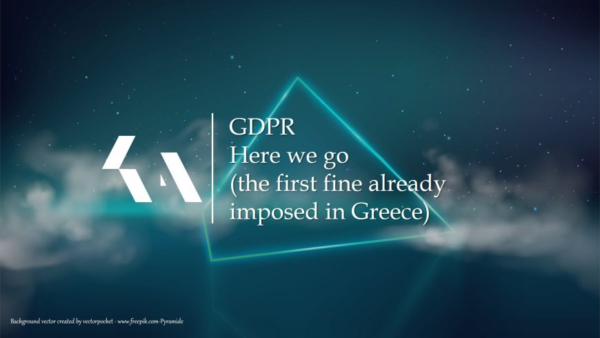 GDPR: Here we go (the first fine already imposed in Greece)