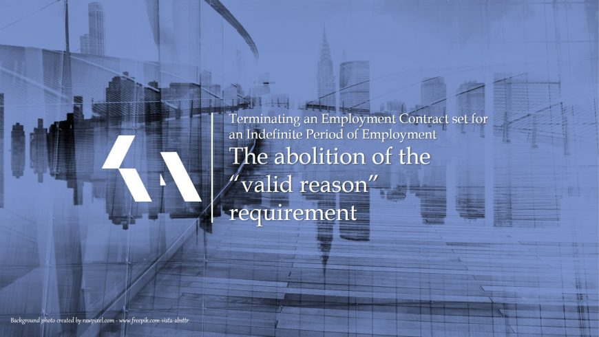 """The abolition of the """"valid reason"""" requirement"""