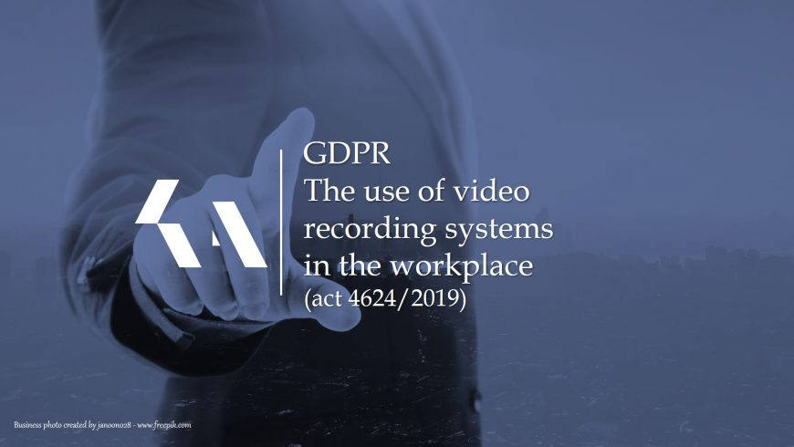 GDPR: The use of video recording systems in the workplace