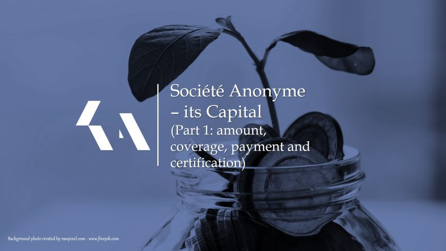Société Anonyme–its Capital: amount, coverage, payment and certification
