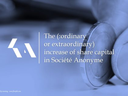 The (:ordinary or extraordinary) increase of share capital in Société Anonyme